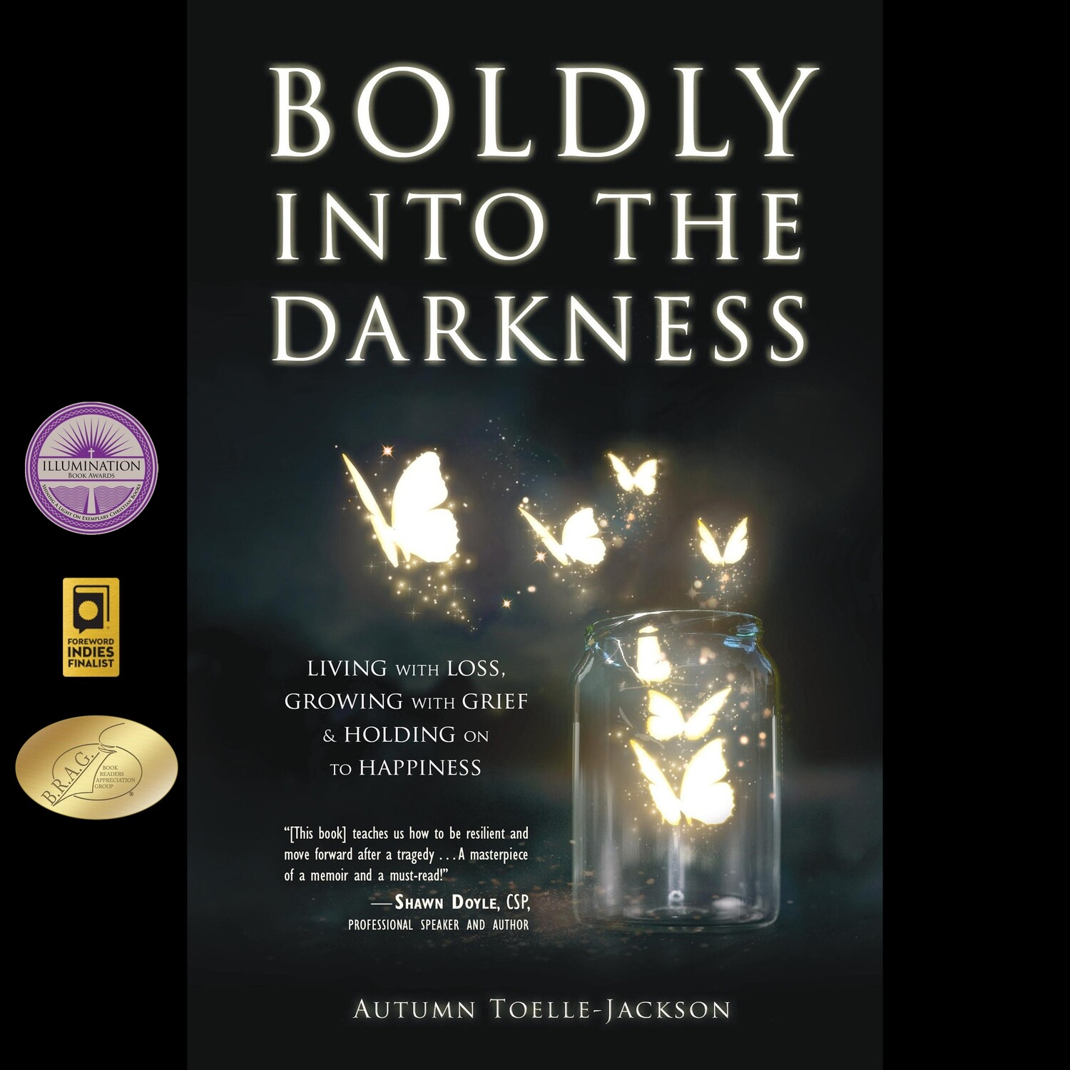 Boldly into the Darkness: Living with Loss, Growing with Grief & Holding onto Happiness (Audiobook)