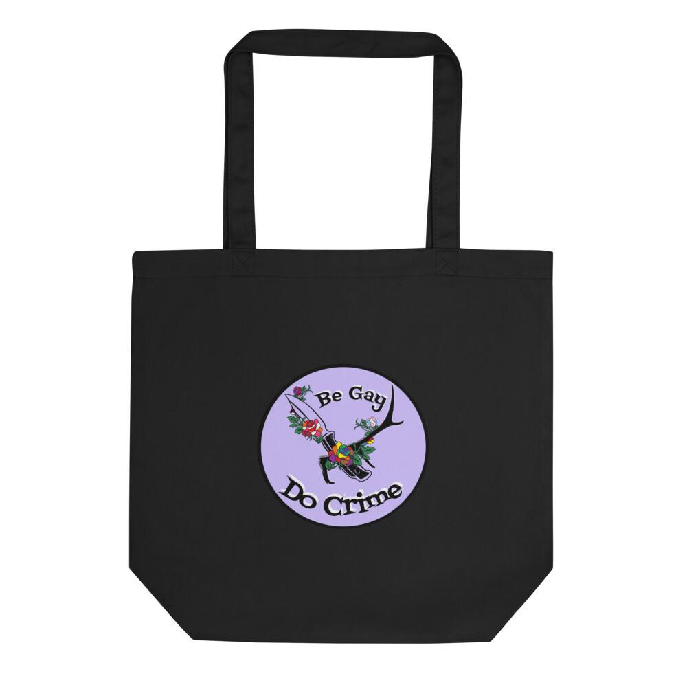 BE GAY DO CRIME Eco Tote Bag