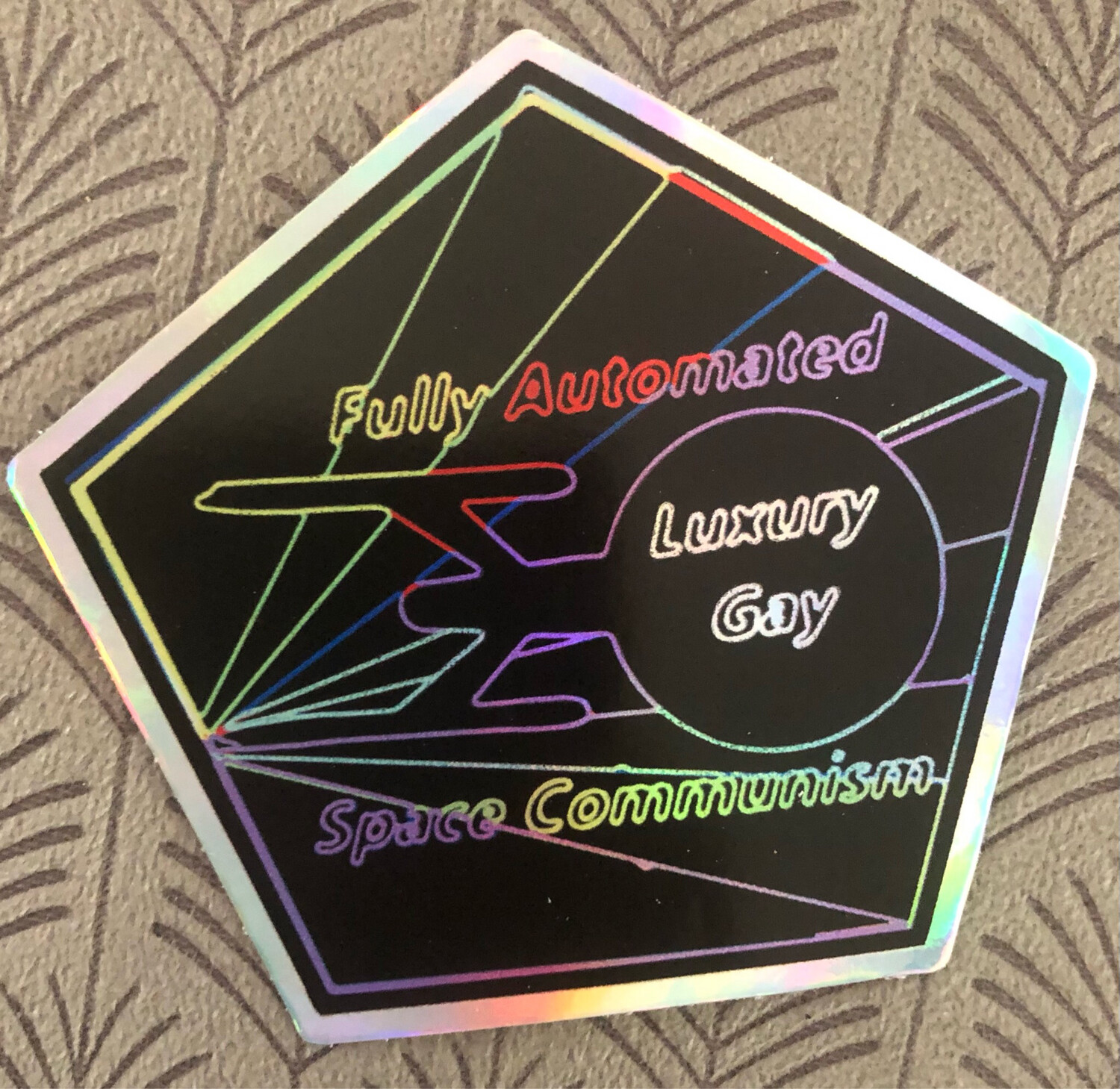 """Fully Automated Luxury Gay Space Communism Star Trek 3"""" Holographic Sticker"""