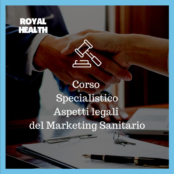 Royal Healt Corso Specialistico Aspetti legali del Marketing Sanitario