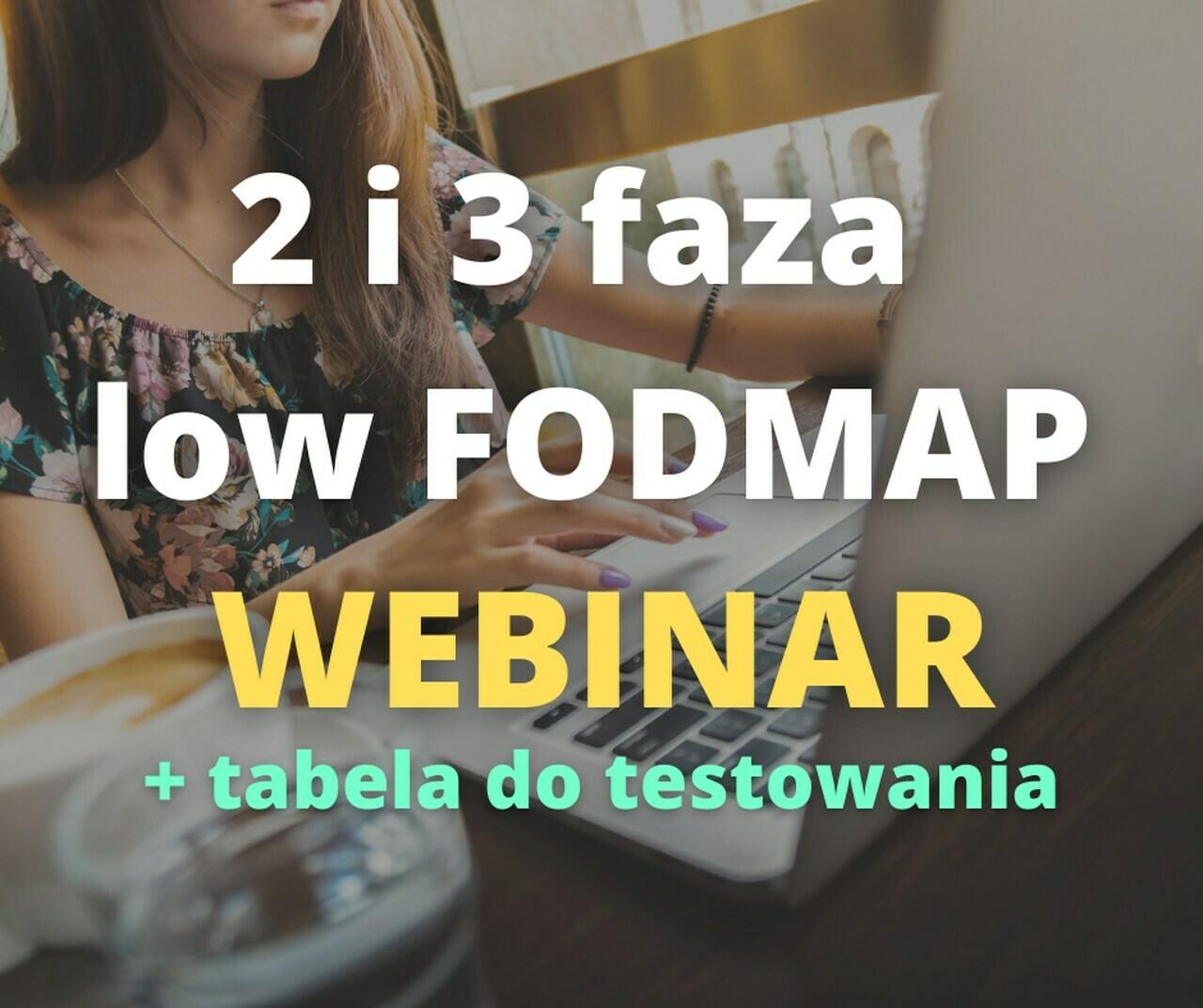 Dieta przy IBS i SIBO- low FODMAP 2 i 3 faza - WEBINAR (15 lutego godz. 19:00) - promocja