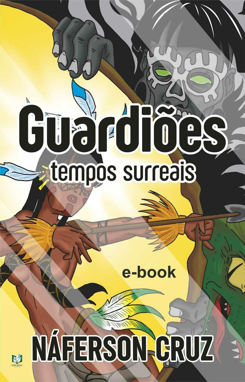 Guardiões - Tempos Surreais