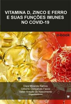 Vitamina D, Zinco e Ferro e suas funções imunes no Covid-19