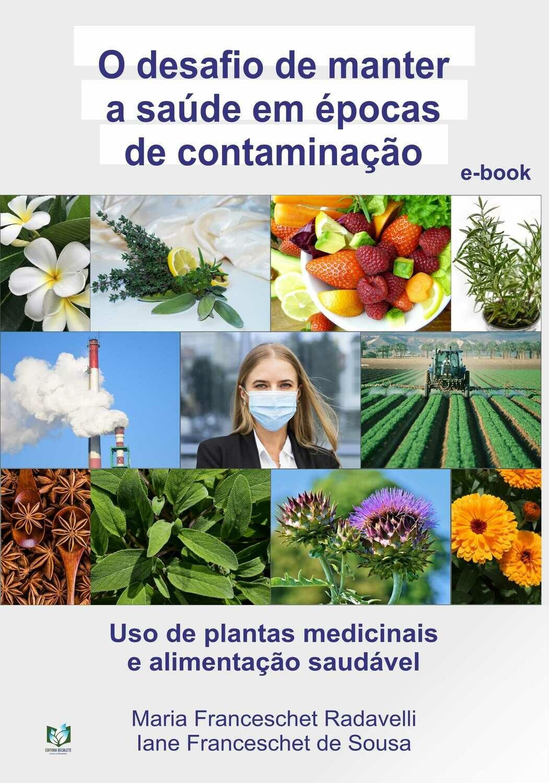 O desafio de manter a saúde em épocas de contaminação - Uso de plantas medicinais e alimentação saudável