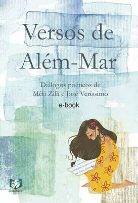 Versos De Além Mar - Diálogos poéticos de Méri Zilli e José Veríssimo