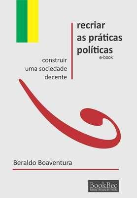 Recriar as práticas políticas - Construir uma sociedade decente
