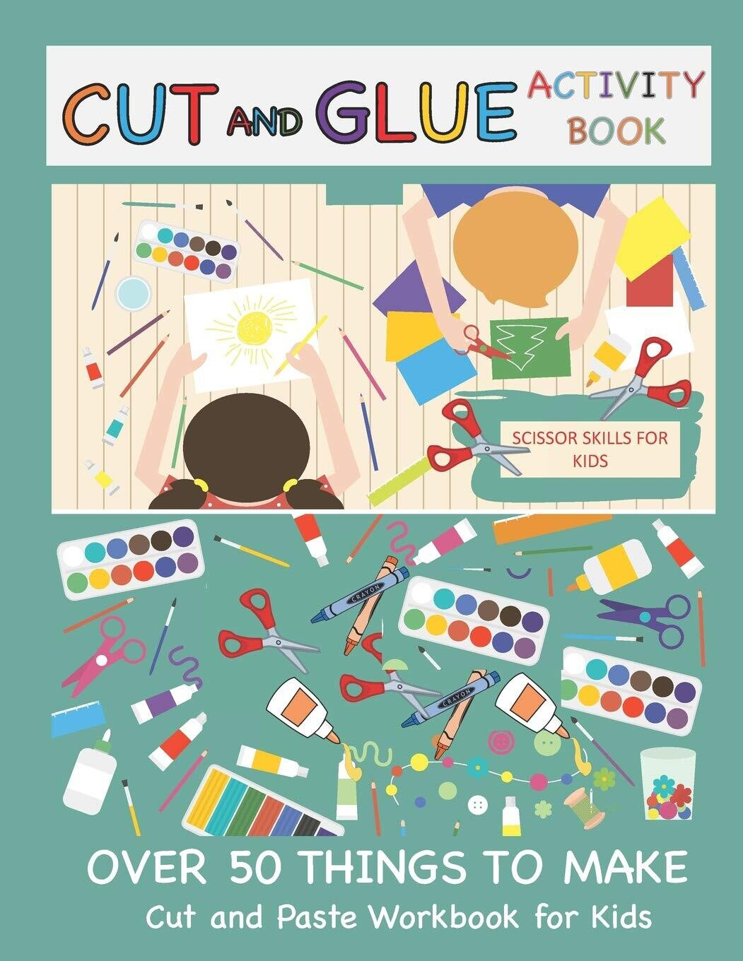 Cut and Glue Activity Book: Cut and Paste Workbook for Kids