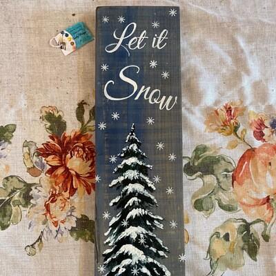 Let It Snow   Vertical Wall Sign   Sandy Staiger Aiken Artist