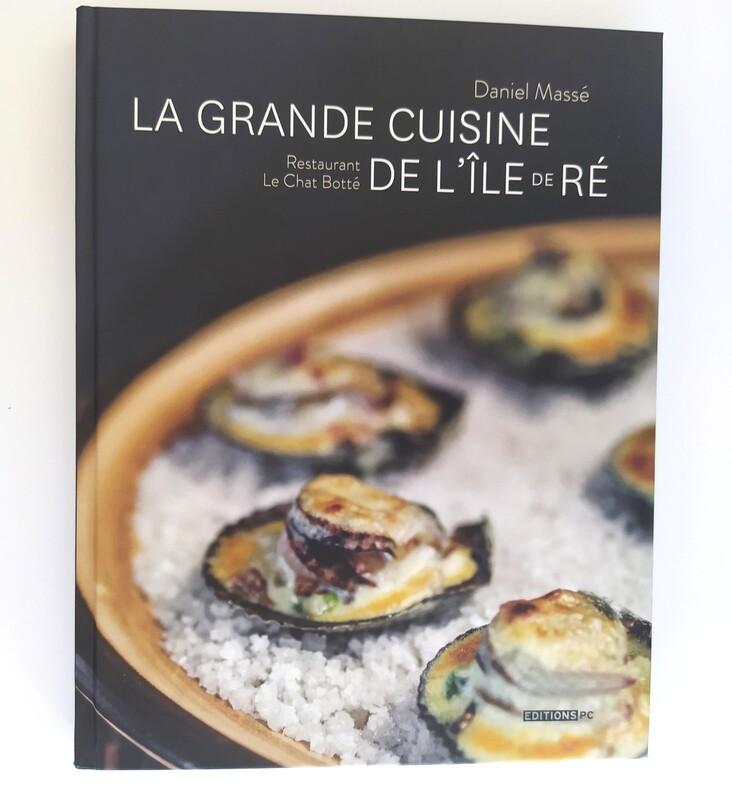 La Grande Cuisine de l'ile De Ré de Daniel Massé