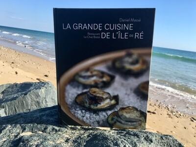 La Grande Cuisine de l'Île De Ré de Daniel Massé