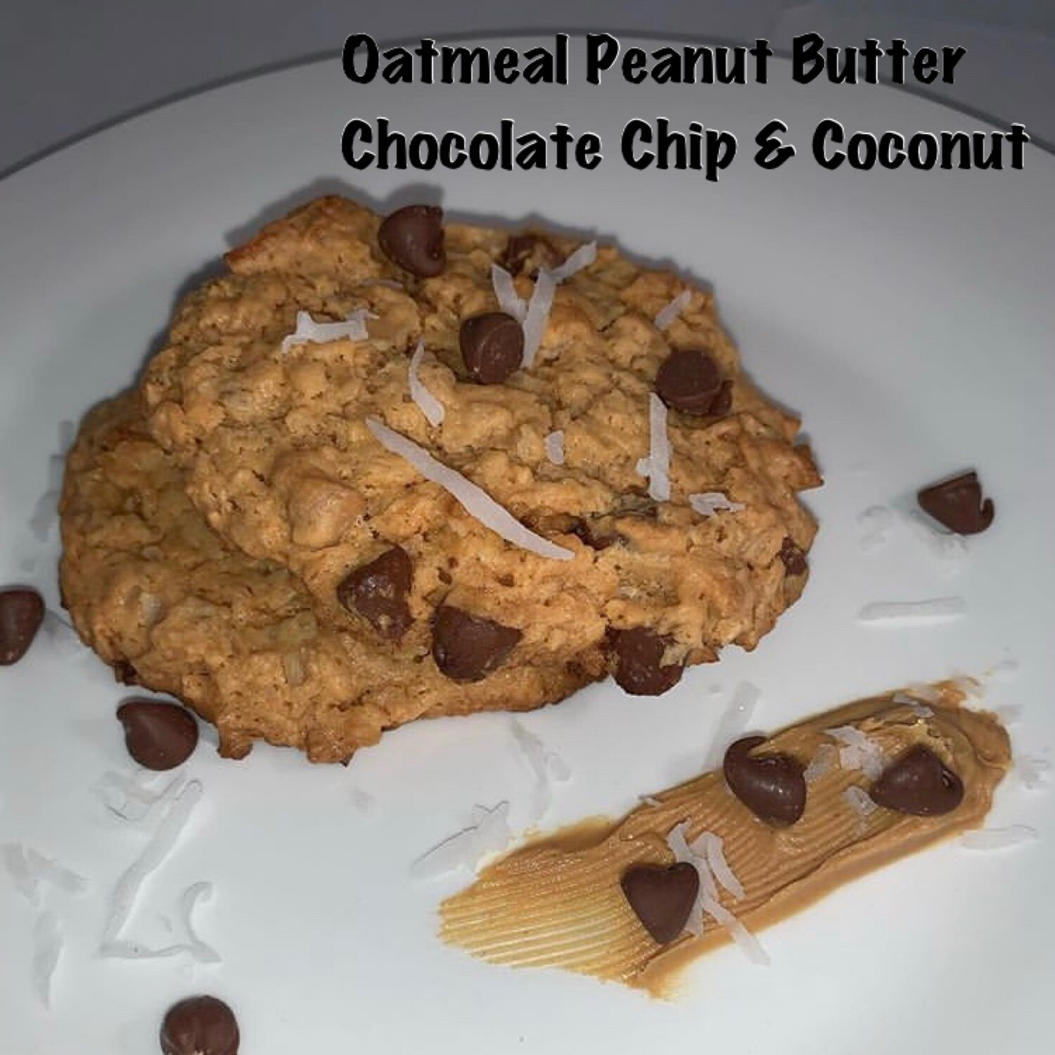 Oatmeal Peanut Butter, Chocolate Chip, & Coconut