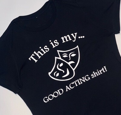 GOOD Acting Studio: This is my Acting Shirt