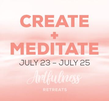 CREATE+MEDITATE Retreat - July 23-July 25, 2021