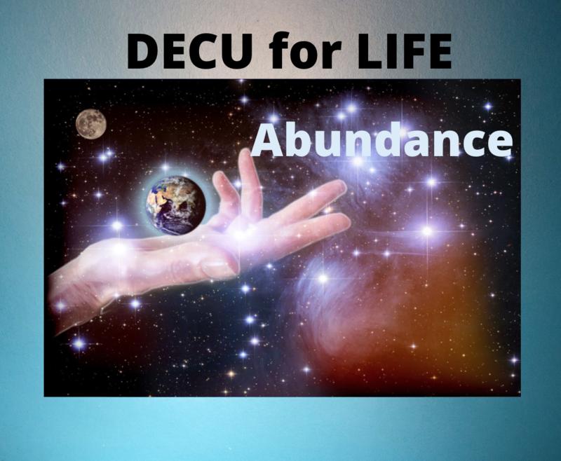 DECU 101: DECU For Life: Abundance!  DECU Foundations