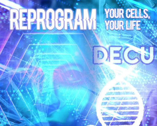DECU Level ONE 4 week Course: Reprogram Cellular Intelligence to Eternal Youth