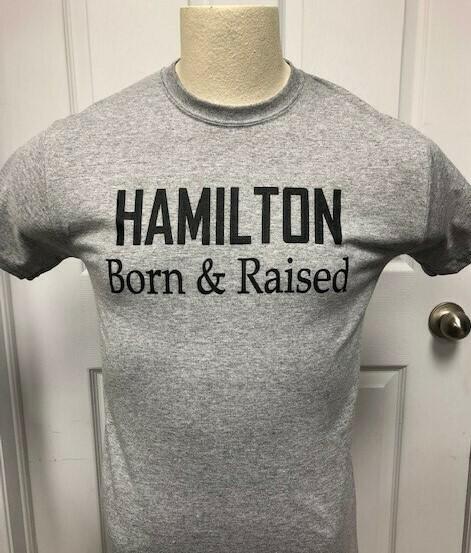 Short Sleeved T - Hamilton Born & Raised