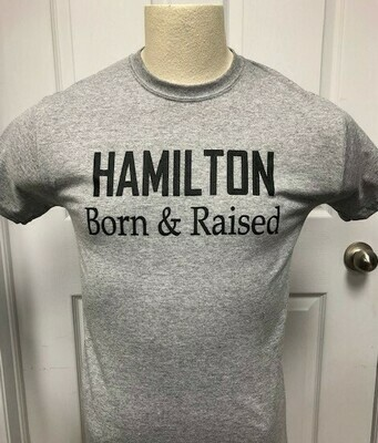 Short Sleeved T - Hamilton Born & Raised