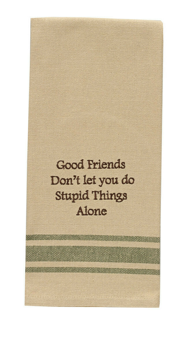 Good Friends Stupid Things Dishtowel