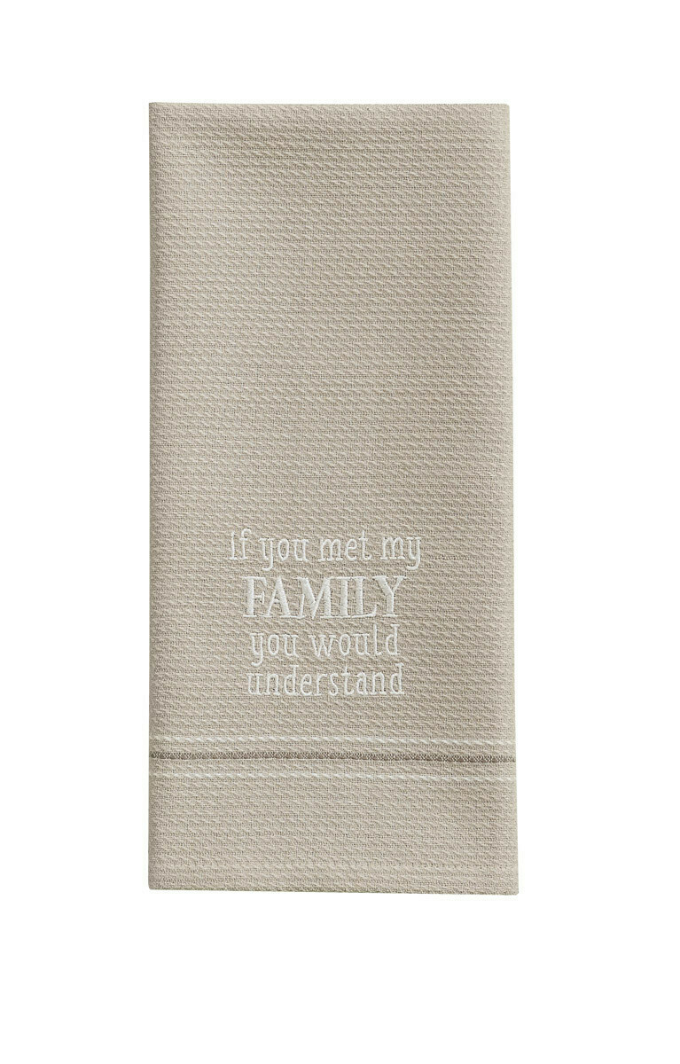If You Met My Family Embroidered Dishtowel