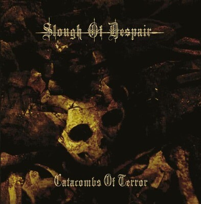 SLOUGH OF DESPAIR (GR)  'Catacombs of Terror'  [CD]