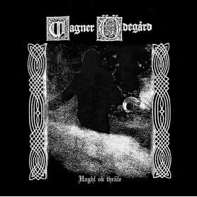 """WAGNER ÖDEGÅRD (SE) - Haghl Ok Thräle  [7"""" EP]"""
