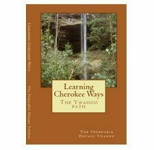 Learning Cherokee Ways: The Ywahoo Path