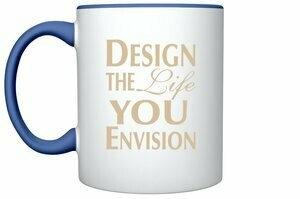 Design the Life YOU Envision