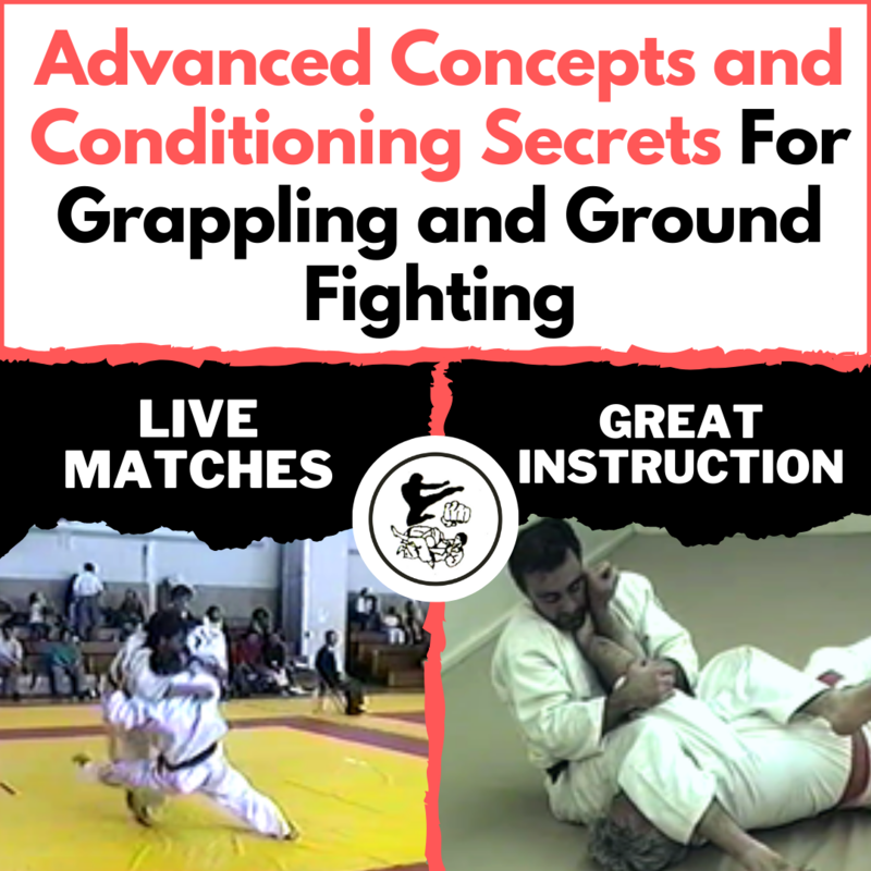 Advanced Concepts and Conditioning Secrets For Grappling and Ground Fighting