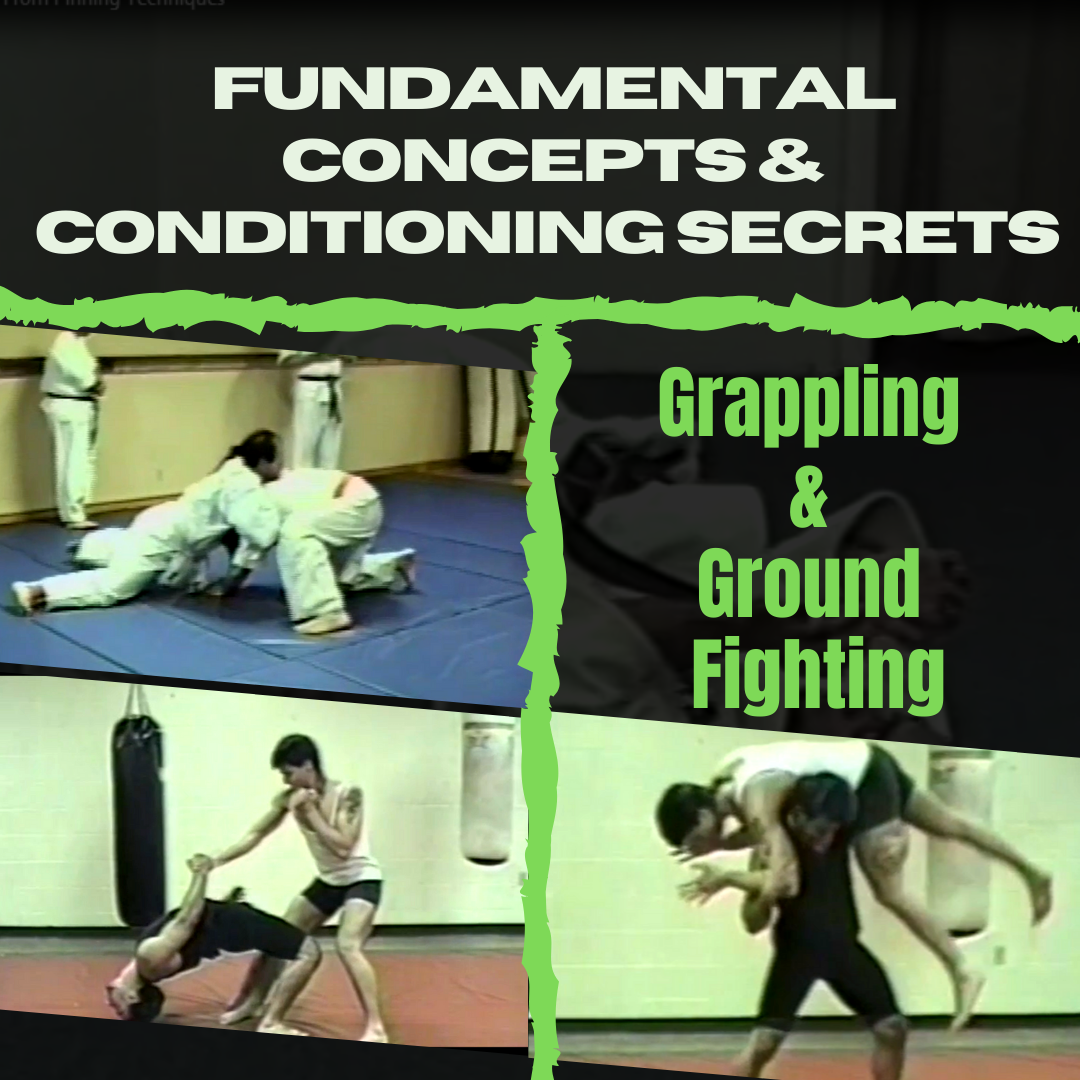 Fundamental Concepts & Conditioning Secrets for Grappling & Ground Fighting