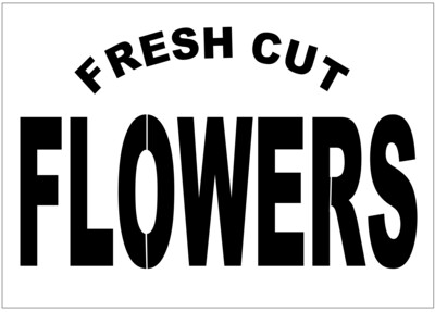 A4 Stencil Sign Fresh cut flowers