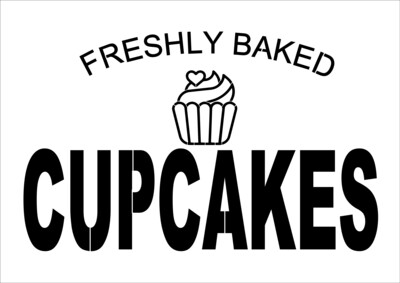 A4 Stencil Sign Freshly baked cupcakes