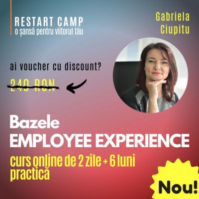 Cursul Bazele EMPLOYEE EXPERIENCE (Experienta angajatilor)