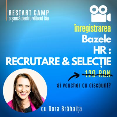 Inregistrarea video a cursului Bazele HR - Recrutare si Selectie
