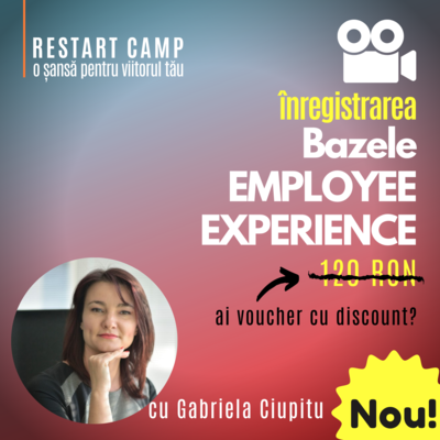 Inregistrarea video a cursului Bazele EMPLOYEE EXPERIENCE (Experienta angajatilor)