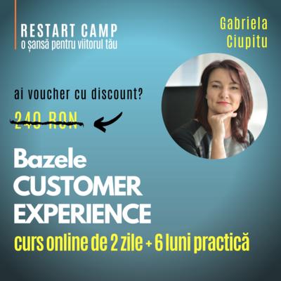 Cursul Bazele CUSTOMER EXPERIENCE (Experienta clientilor)