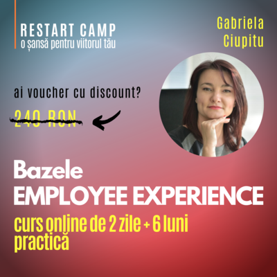 Cursul Bazele EMPLOYEE EXPERIENCE - Experienta angajatilor in organizatie