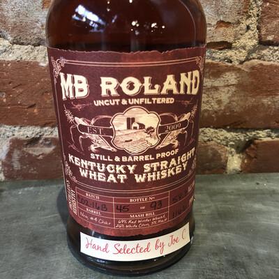 MB Roland Single Barrel Wheat Whiskey Hand Selected by Joe C