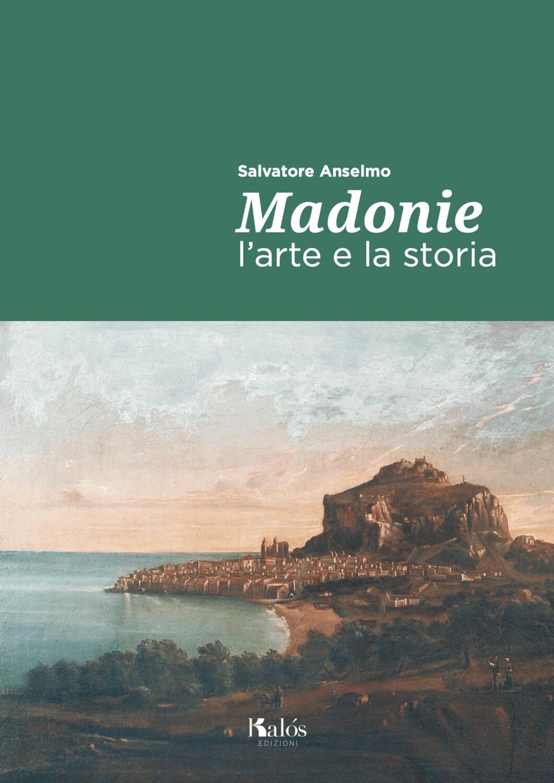 Madonie. L'arte e la storia