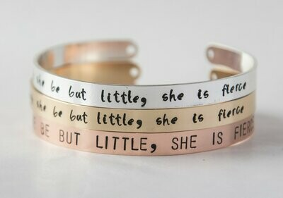 Though She Be But Little, She is Fierce bracelet,  silver/gold stamped