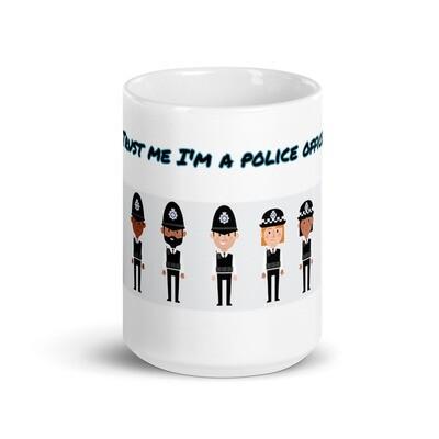 Trust me I'm a police man White glossy mug