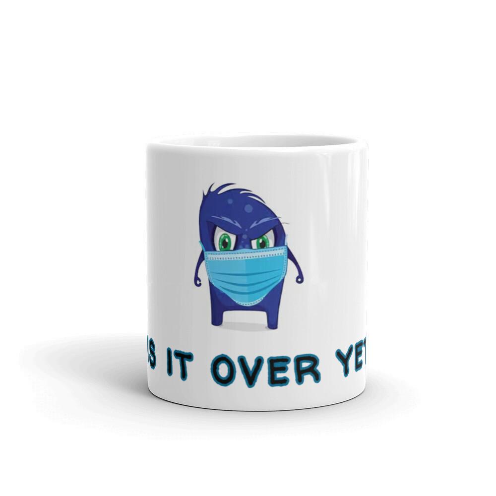 is it over yet kids White mug