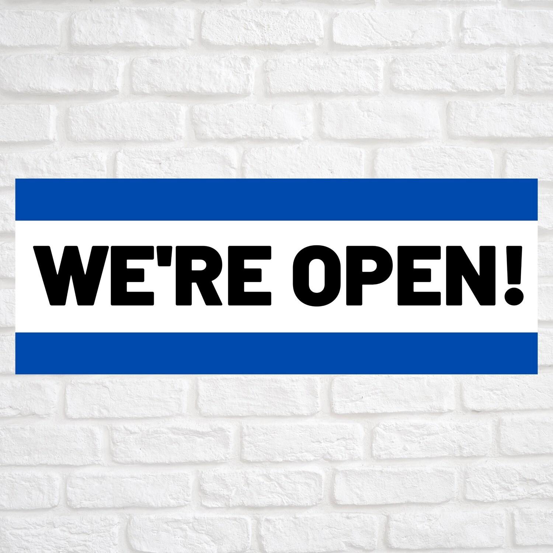 We're Open! Blue/Blue