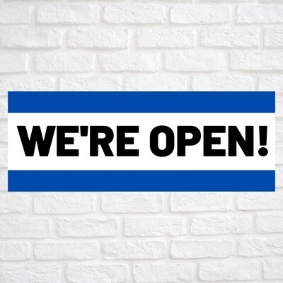 We're Open! Blue/Blue