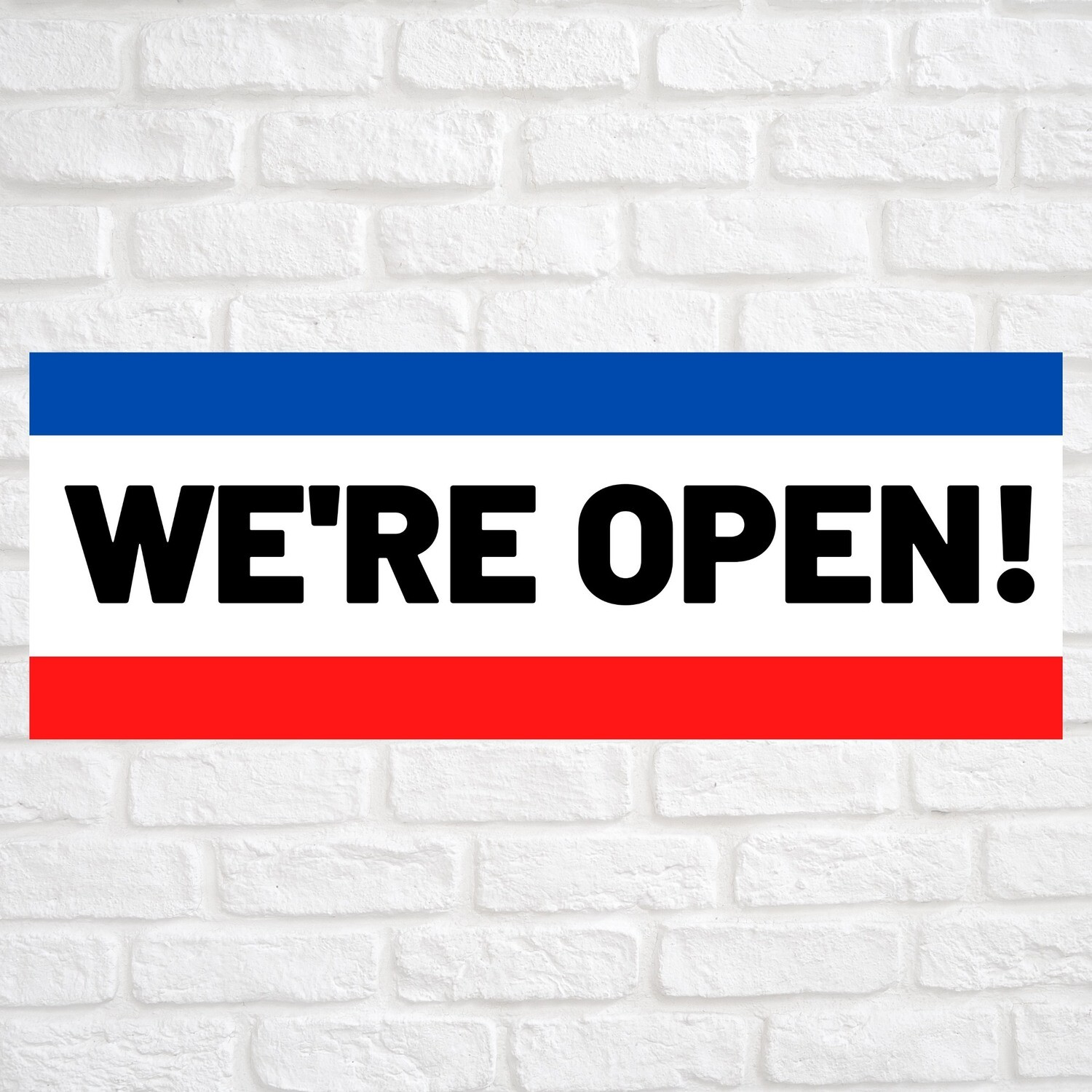 We're Open! Blue/Red