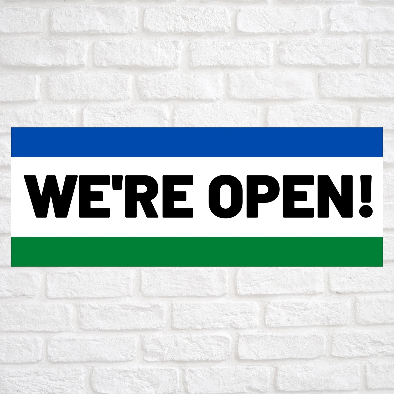We're Open! Blue/Green