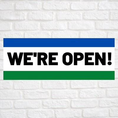 We're Open! Blue/Green