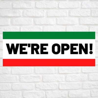 We're Open! Green/Red