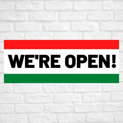 We're Open! Red/Green