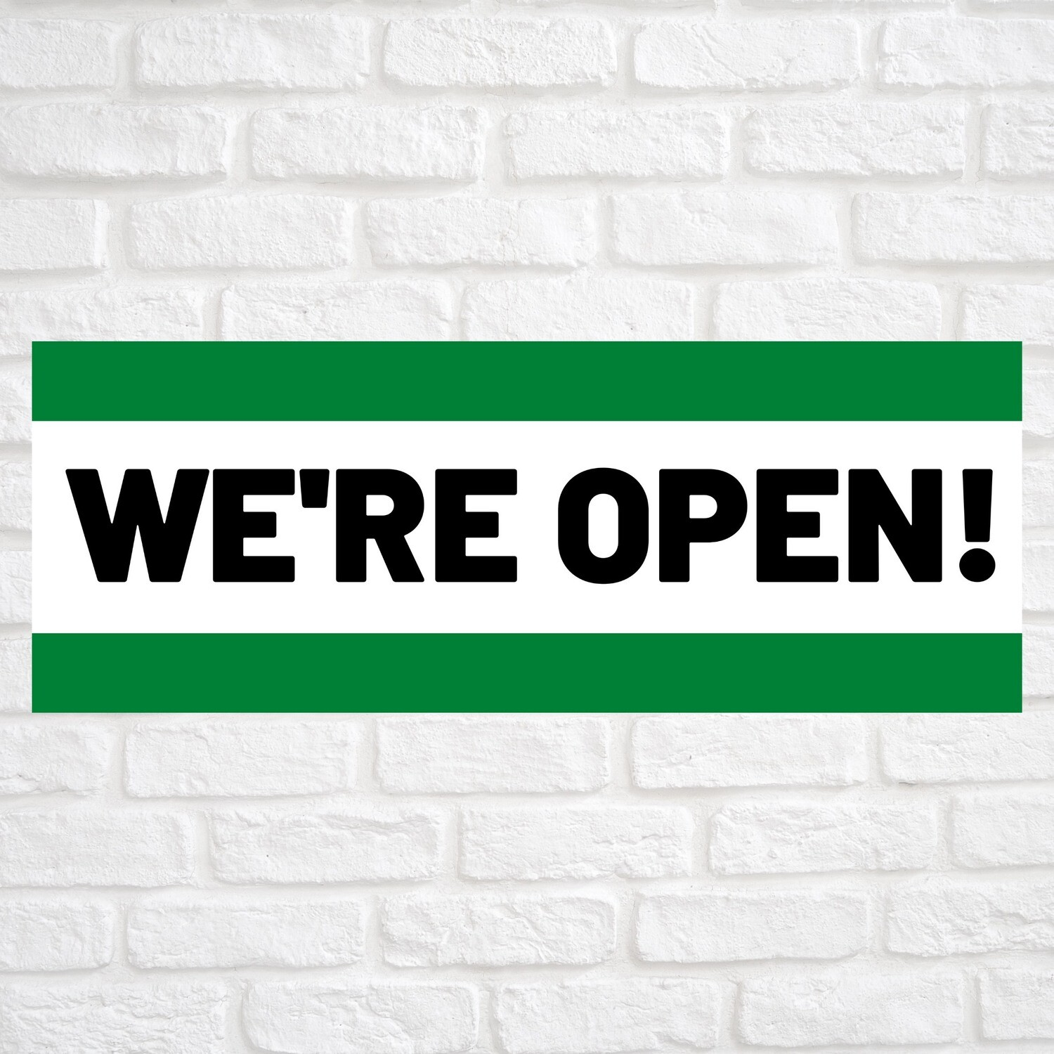 We're Open! Green/Green