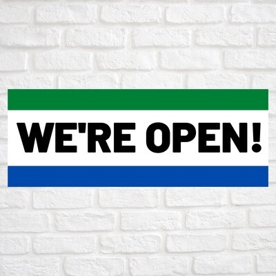 We're Open! Green/Blue